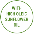 With high oleic sunflower oil