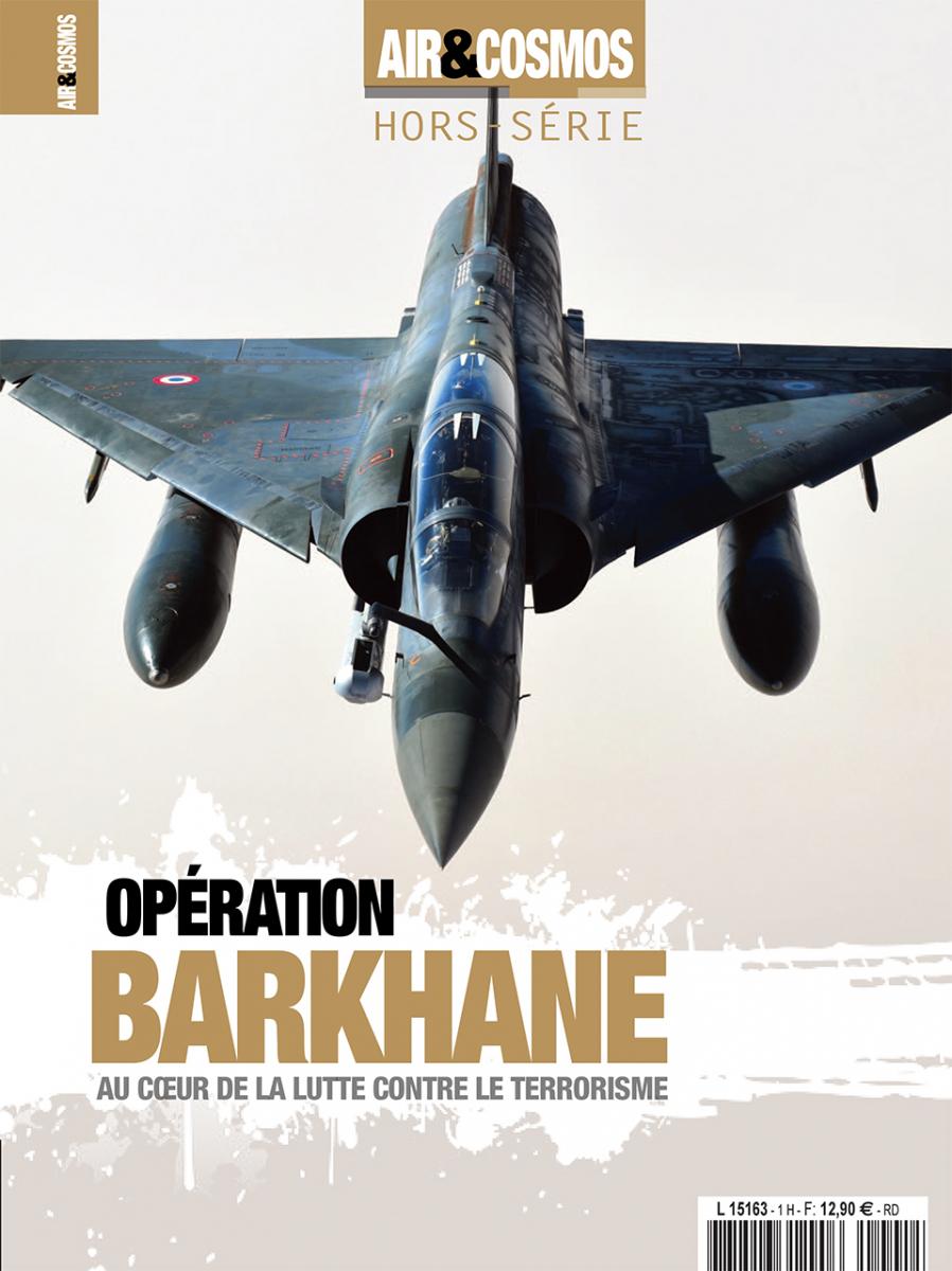 Hors-série Opération Barkhane - au coeur de la lutte contre le terrorisme