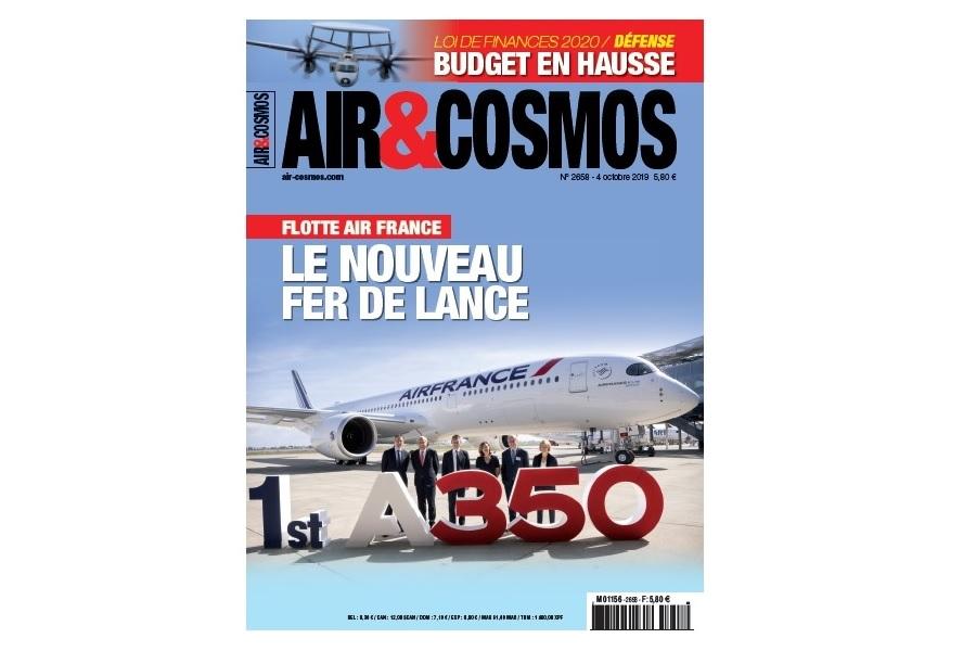 Airbus A350 chez Air France, budget 2020 en hausse pour les Armées, cette semaine dans Air et Cosmos