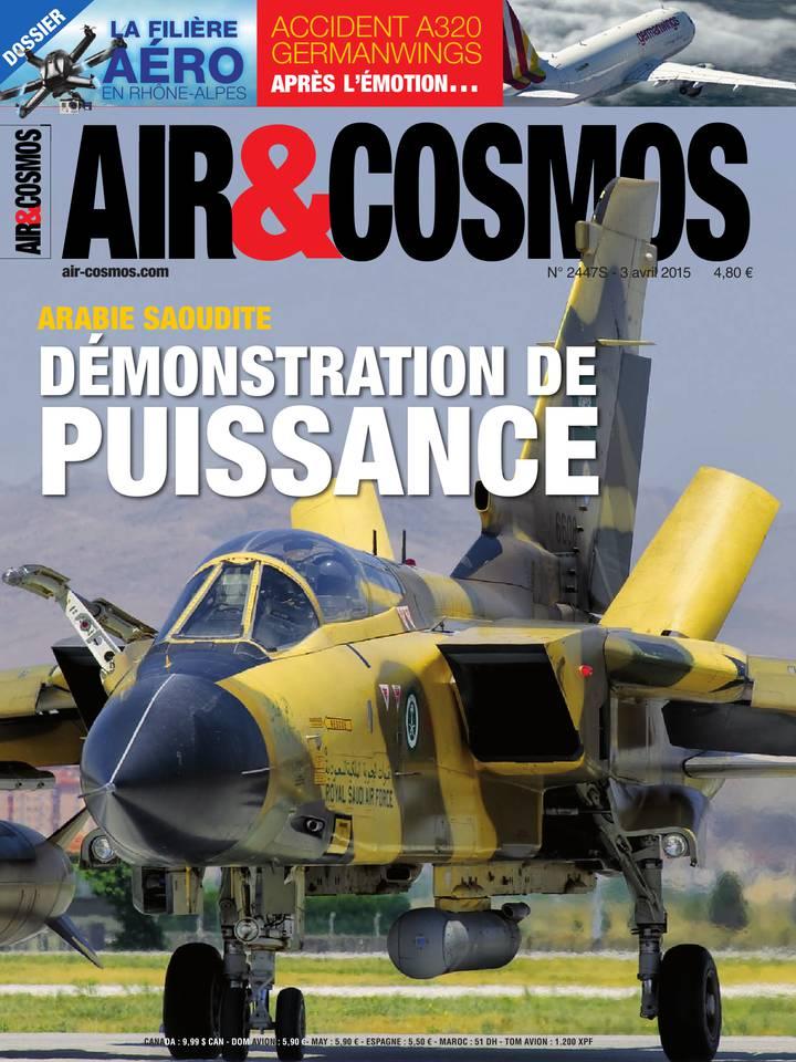 Archives numériques : démonstration de force saoudienne au Yémen, enquête sur le crash de la Germanwings, dans Air&Cosmos 2447 du 3 avril 2015.