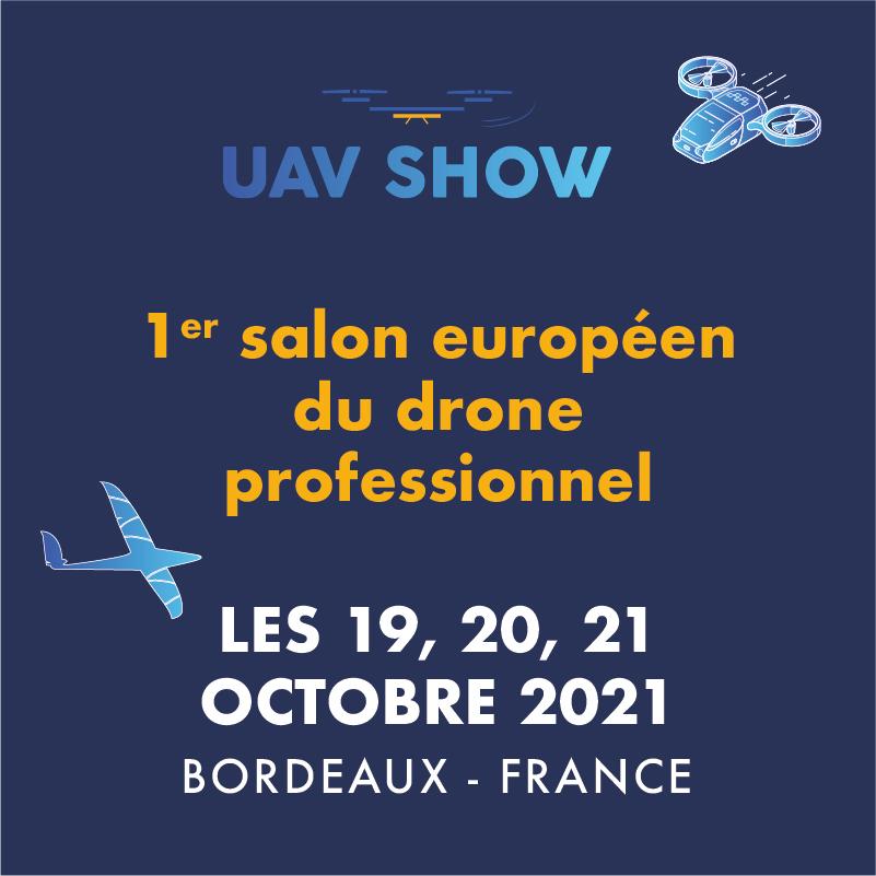 L'UAV SHOW, 1er salon européen du drone professionnel, ouvre ses portes les 19, 20, 21 Octobre à Bordeaux.