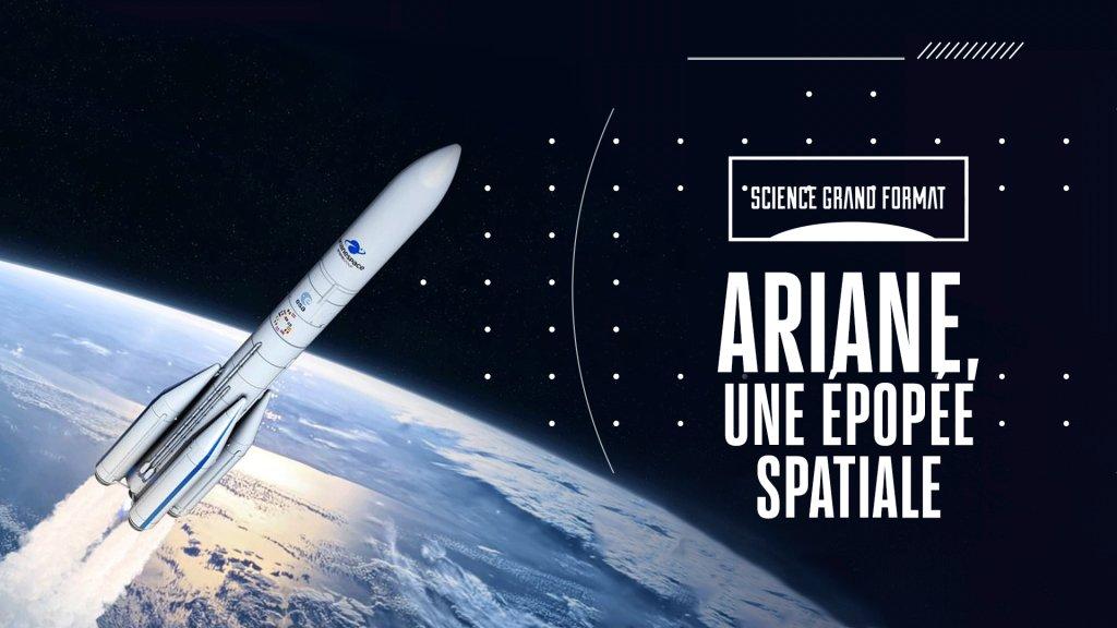 Un documentaire sur Ariane à ne pas manquer