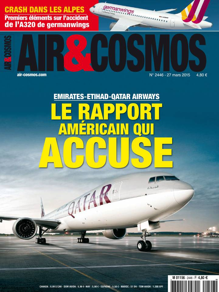 Archives numériques : le rapport qui accuse Emirates-Etihad-Qatar Airways, crash d'un A320 Germanwings, nouveau départ pour Galileo, dans Air&Cosmos 2446 du 27 mars 2015