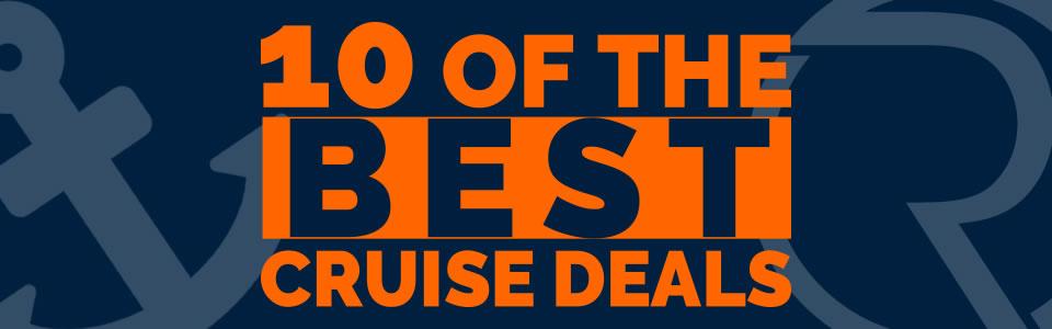 Top Ten Cruise Deals