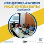 Avrupa İşletmeler Ağı kapsamında Proje Yönetimi Eğitimi gerçekleştirildi