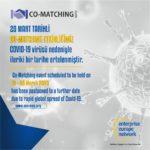 Co-Matching etkinliğimiz COVID-19 virüsü nedeniyle ileriki bir tarihe ertelenmiştir
