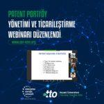 Patent Portföy Yönetimi ve Ticarileştirme Webinarı düzenlendi.