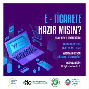 E- Ticarete Hazır mısın? Sosyal Medya ve E-Ticaret Eğitimi Webinarı Düzenlenecek.