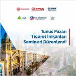 Tunus Pazarı Ticaret İmkanları Semineri Gerçekleştirildi