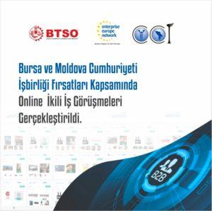 2020 yılı sonlanırken Bursa ve Moldova Cumhuriyeti İşbirliği Fırsatları kapsamında firmalarının katılımıyla online İkili İş Görüşmeleri gerçekleştirildi