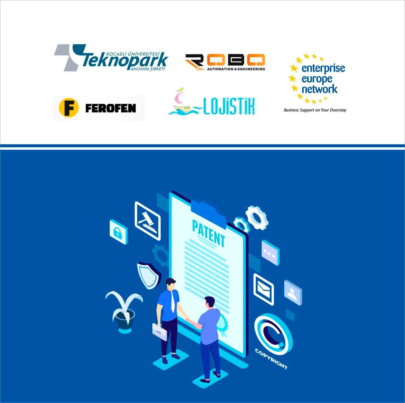 Ulusal patent başvurusu yapan Viya Lojistik, Ferofen, ROBO Otomasyon adlı firmalarımızı tebrik ederiz.