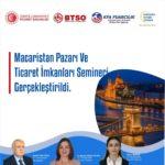 Macaristan Pazarı ve Ticaret İmkanları konu başlıklı online seminer gerçekleştirildi.