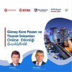 Güney Kore Pazarı ve Ticaret İmkanları online etkinlik gerçekleştirildi.