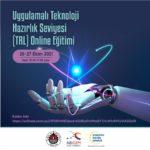 Uygulamalı Teknoloji Hazırlık Seviyesi (TRL) Online Eğitimi
