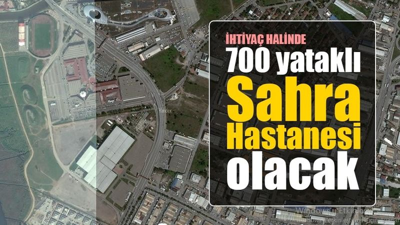 Kocaeli'deki o alan ihtiyaç halinde 700 yataklı Sahra Hastanesi olacak