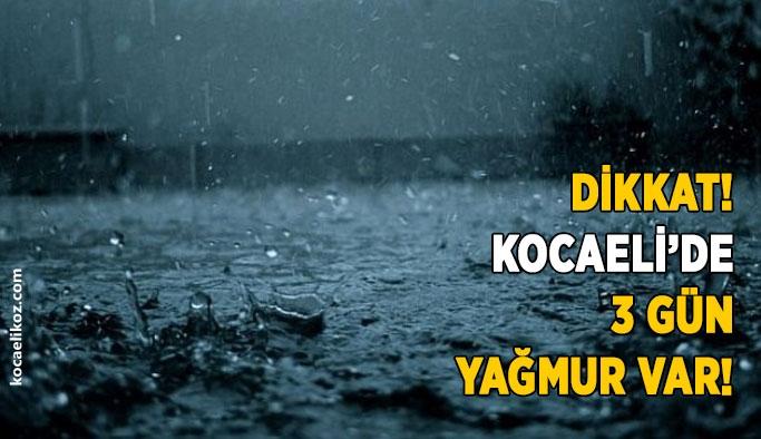 Dikkat! Kocaeli'de 3 gün yağmur var!