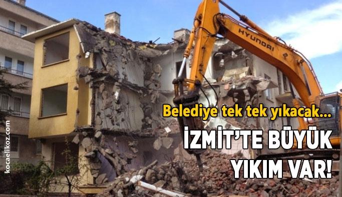 Belediye tek tek yıkacak… İzmit'te büyük yıkım var!
