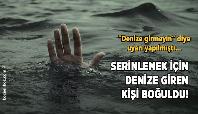 """""""Denize girmeyin"""" diye uyarı yapılmıştı… Serinlemek için denize giren kişi boğuldu!"""