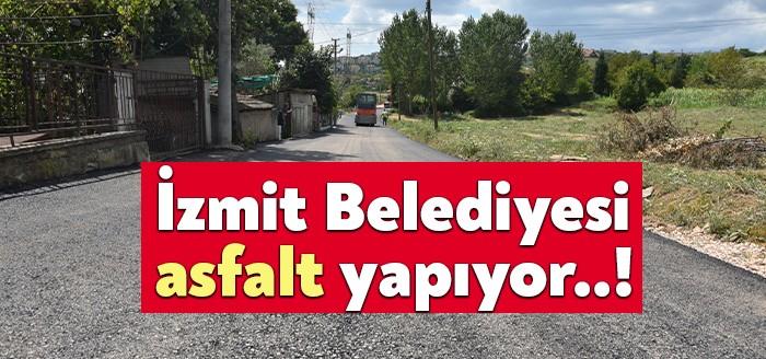 İzmit Belediyesi asfalt yapıyor..!