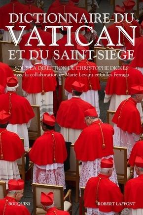zLivre1 Dictionnaire du Vatican et du Saint Siège dirigé par Christophe Dickens chez Robert Laffont Bouquins.jpg