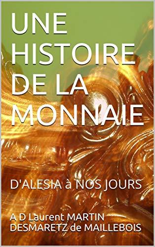 L'histoire de la Monnaie d'Alésia à nos jours