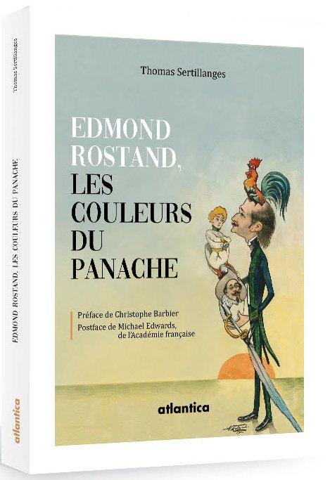 « Edmond Rostand, les couleurs du panache » par Thomas Sertillanges