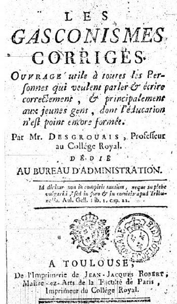 zHistoire Déjà au XVIIIème siècle, on s'employait à corriger les gasconismes.jpg