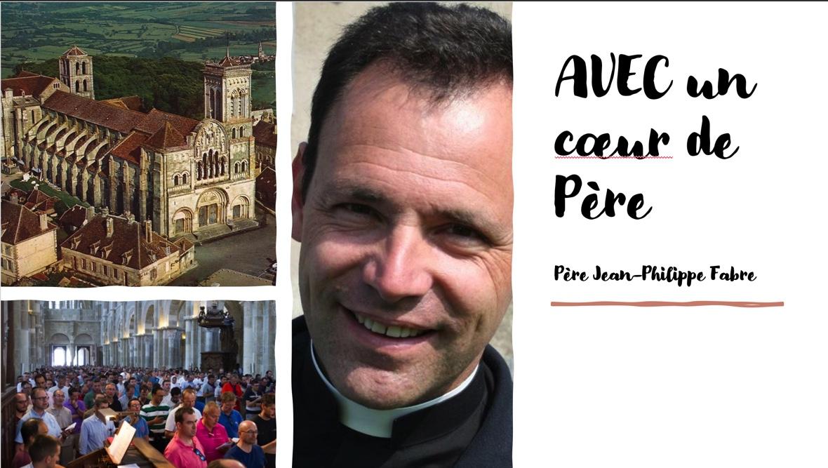 Avec un coeur de père: enseignement du père Jean-Philippe Fabre pour le pèlerinage de Vézelay