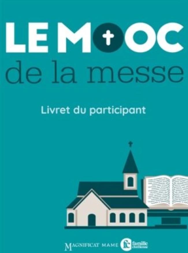Pour mieux comprendre la Messe, mieux l'aimer et mieux en vivre : Abonnez-vous gratuitement au MOOC !