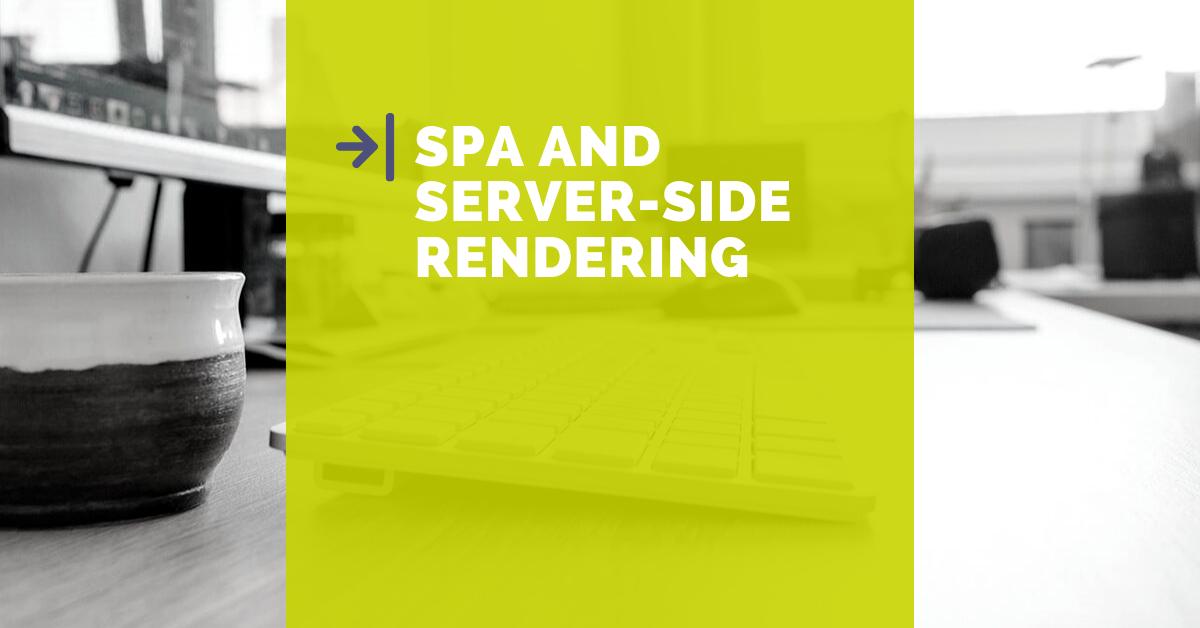 SPA: server-side rendering, ne hai davvero bisogno?