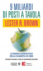 9 miliardi di posti a tavola | Lester R Brown