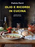 Fulvio Ferri – Olio e ricordi in cucina