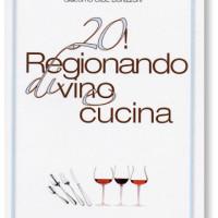 Giacomo Bonizzoni – 20! Regionando di vino e cucina