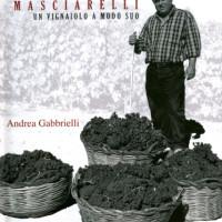 Gianni Masciarelli, un vignaiolo a modo suo