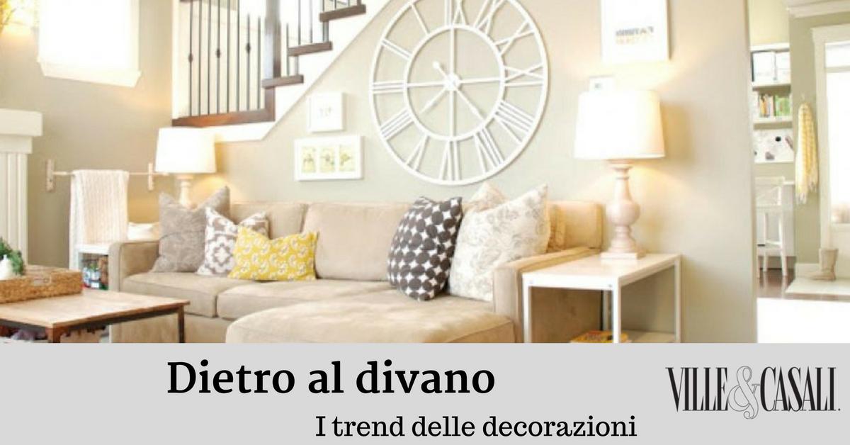 Come decorare la parete dietro al divano ville casali - Decorare parete dietro divano ...