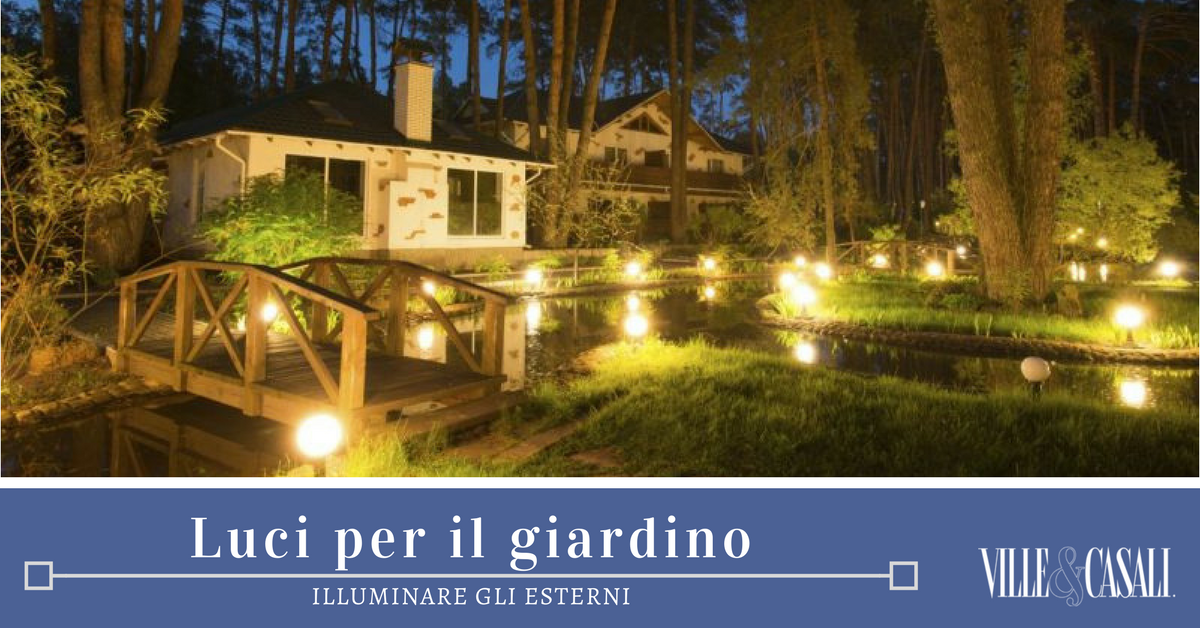 Come illuminare il giardino ville casali - Illuminare il giardino ...