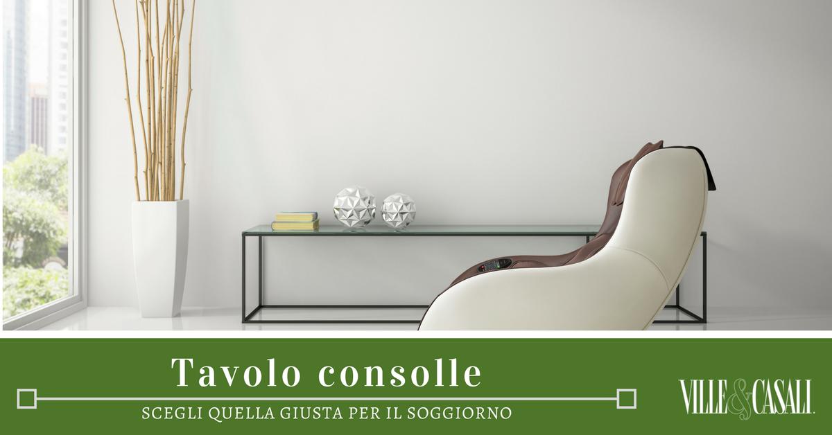 Come scegliere la consolle del soggiorno | Ville&Casali
