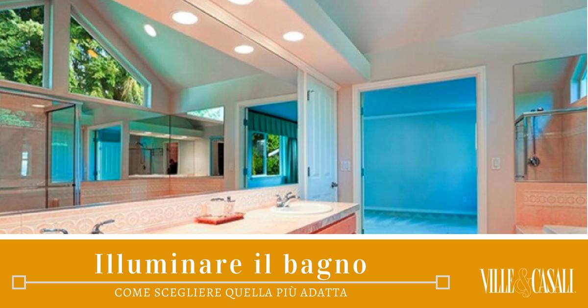 Scegliere lilluminazione adatta per il bagno ville&casali